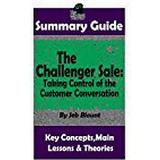 The challenger sale Böcker Summary: The Challenger Sale: Taking Control of the Customer Conversation: By Matthew Dixon & Brent Asamson the Mw Summary Guid (Häftad, 2017)