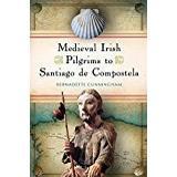 Santiago de compostela Böcker Medieval Irish pilgrims to Santiago de Compostela