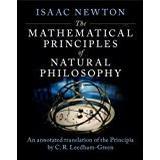 Isaac newton principia Böcker The Mathematical Principles of Natural Philosophy: An Annotated Translation of Newton's Principia
