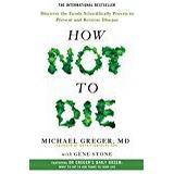 How not to die Böcker How Not To Die (Häftad, 2018)