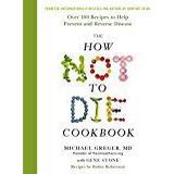 How not to die Böcker How Not To Die Cookbook (Häftad, 2017)