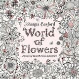 Johanna basford Böcker World of Flowers: A Coloring Book and Floral Adventure (Häftad, 2018)