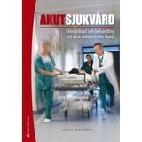 Akutsjukvård Böcker Akutsjukvård - Omvårdnad och behandling vid akut sjukdom eller skada (bok + digital produkt) (Häftad, 2018)