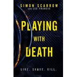 Simon scarrow Böcker Playing With Death: the terrifying new thriller from the number one bestselling author