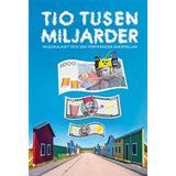 Tino sanandaji Böcker Tio tusen miljarder: Skuldkalaset och den förträngda baksmällan (Häftad)