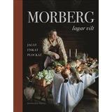 Morberg lagar vilt Böcker Morberg lagar vilt: jagat, fiskat, plockat (Inbunden)