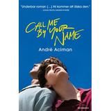 Call me by your name Böcker Call me by your name (Inbunden)