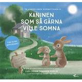 Kaninen som så gärna ville somna Böcker Kaninen som så gärna ville somna: en annorlunda godnattsaga (Ljudbok nedladdning, 2018)