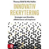 Rekrytering Böcker Innovativ rekrytering: strategier som förenklar, effektiviserar och inspirerar (Inbunden)