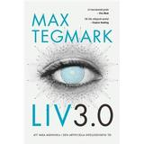 Max tegmark Böcker Liv 3.0: att vara människa i den artificiella intelligensens tid (Danskt band)