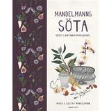 Mandelmanns Böcker Mandelmanns söta: recept och baktankar från Djupadal (Inbunden)