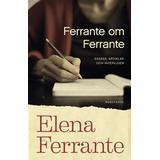 Elena ferrante Böcker Ferrante om Ferrante: essäer, artiklar och intervjuer (Inbunden)
