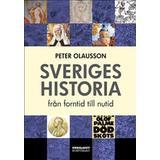 Sveriges historia : från forntid till nutid Böcker Sveriges historia: från forntid till nutid (Inbunden)