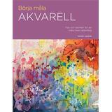 Måla Böcker Börja måla akvarell: tips och tekniker för att måla med vattenfärg (Inbunden)