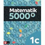 Matematik 5000 1c Böcker Matematik 5000+ Kurs 1c Lärobok Digital (Övrigt format)