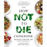 How not to die Böcker How Not to Die Cookbook (Häftad)
