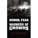 Madness of crowds Böcker Rumor, Fear and the Madness of Crowds (Pocket, 2015)
