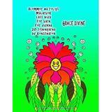 Målarbok vuxna Blommor Ha Roligt Målarbok Lätt Nivå För Barn För Vuxna 20 Ritningarna AV Konstnären Grace Divine (Häftad, 2016)