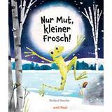Frosch Böcker Nur Mut, kleiner Frosch! (Inbunden)