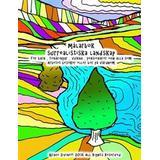 Målarbok vuxna Målarbok Surrealistiska Landskap För Barn, Tonåringar, Vuxna, Pensionärer Och Alla SOM Arbetet Besöker Eller Bor På Vårdhem (Häftad, 2016)