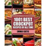 Crockpot Böcker Crock Pot: 1001 Best Crock Pot Recipes of All Time (Crockpot, Crockpot Recipes, Crock Pot Cookbook, Crock Pot Recipes, Crock Pot, (Häftad, 2016)