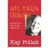 Att välja glädje Böcker Att välja glädje: en bok om att få ett bättre liv (Pocket)
