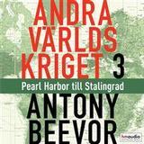 Antony beevor andra världskriget Böcker Andra världskriget, del 3. Pearl Harbor till Stalingrad (Ljudbok nedladdning, 2019)