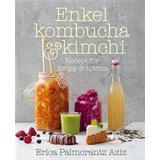 Kimchi och kombucha Böcker Enkel kombucha och kimchi: recept för kropp & hjärna (Inbunden)
