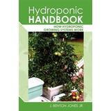 Hydroponic Böcker Hydroponic Handbook: How Hydroponic Growing Systems Work (Häftad, 2011)