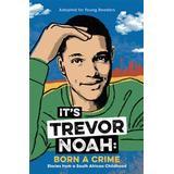 Born a crime Böcker It's Trevor Noah: Born a Crime (Pocket)