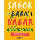 Pojkar som vågar vara annorlunda Böcker Sagor för barn som vågar vara annorlunda: sanna berättelser om flickor och pojkar som gått sin egen väg (Kartonnage)