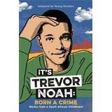 Born a crime Böcker It's Trevor Noah: Born a Crime (Häftad, 2019)