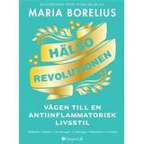 Maria borelius Böcker Hälsorevolutionen: vägen till en antiinflammatorisk livsstil: helheten, maten, forskningen, träningen, skönheten, insikten (Danskt band)