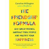 Happiness friendship Böcker The Friendship Formula (Inbunden, 2019)