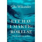 Ola wikander Böcker Ett hav i mäktig rörelse: om de semitiska språken (Inbunden)