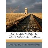 Carl bildt Böcker Svenska Minnen Och Märken Rom... (Häftad, 2012)