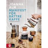 Manifest för bättre kaffe Böcker Manifest för bättre kaffe (Inbunden)