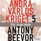Antony beevor andra världskriget Böcker Andra världskriget, del 5. 1944 - kriget vänder (Ljudbok nedladdning, 2019)
