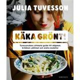 Plåtmat Böcker Käka grönt!: Tuvessonskans ultimata guide till skåpmat, brödmat, plåtmat och annat gott (Inbunden)