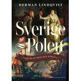 Sverige och polen bok Sverige-Polen: 1000 år av krig och kärlek (Inbunden)