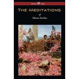 Marcus aurelius meditations Böcker Meditations of Marcus Aurelius (Wisehouse Classics Edition)