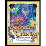 Secrets of coloring Böcker The Secrets of Coloring 2: Step-By-Step Tutorials and Tricks of the Trade from a Professional Illustrator (Häftad, 2019)