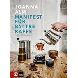 Manifest för bättre kaffe Böcker Manifest för bättre kaffe (E-bok, 2019)