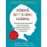 Förstå ditt barns hjärna Böcker Förstå ditt barns hjärna: 12 banbrytande strategier för att stimulera barnets emotionella och intellektuella utveckling (Danskt band)