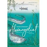 Böcker Ålevangeliet: berättelsen om världens mest gåtfulla fisk (Kartonnage, 2019)