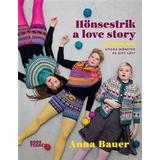 Sticka svenska mönster Böcker Hönsestrik a love story - Sticka mönster på ditt sätt (Inbunden)