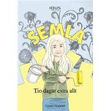 Semla Böcker Semla, tio dagar extra allt (Inbunden)