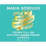 Maria borelius Böcker Hälsorevolutionen: vägen till en antiinflammatorisk livsstil: helheten, maten, forskningen, träningen, skönheten, insikten (Ljudbok CD)