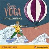 Sagoyoga Böcker Sagoyoga. Luftballongfärden: Övningar för barn i fysisk yoga (Ljudbok nedladdning, 2019)