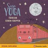 Sagoyoga Böcker Sagoyoga. Tågresa genom kroppen: Övningar för barn i avslappning. (Ljudbok nedladdning, 2019)